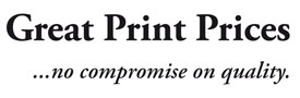 Great Print Prices ...no compromise on quality.